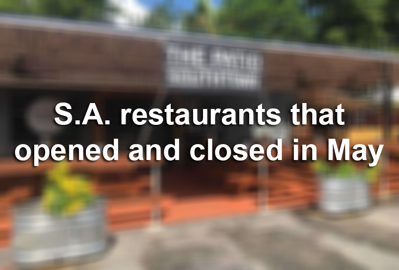 San Antonio Restaurants That Opened And Closed In May 2019