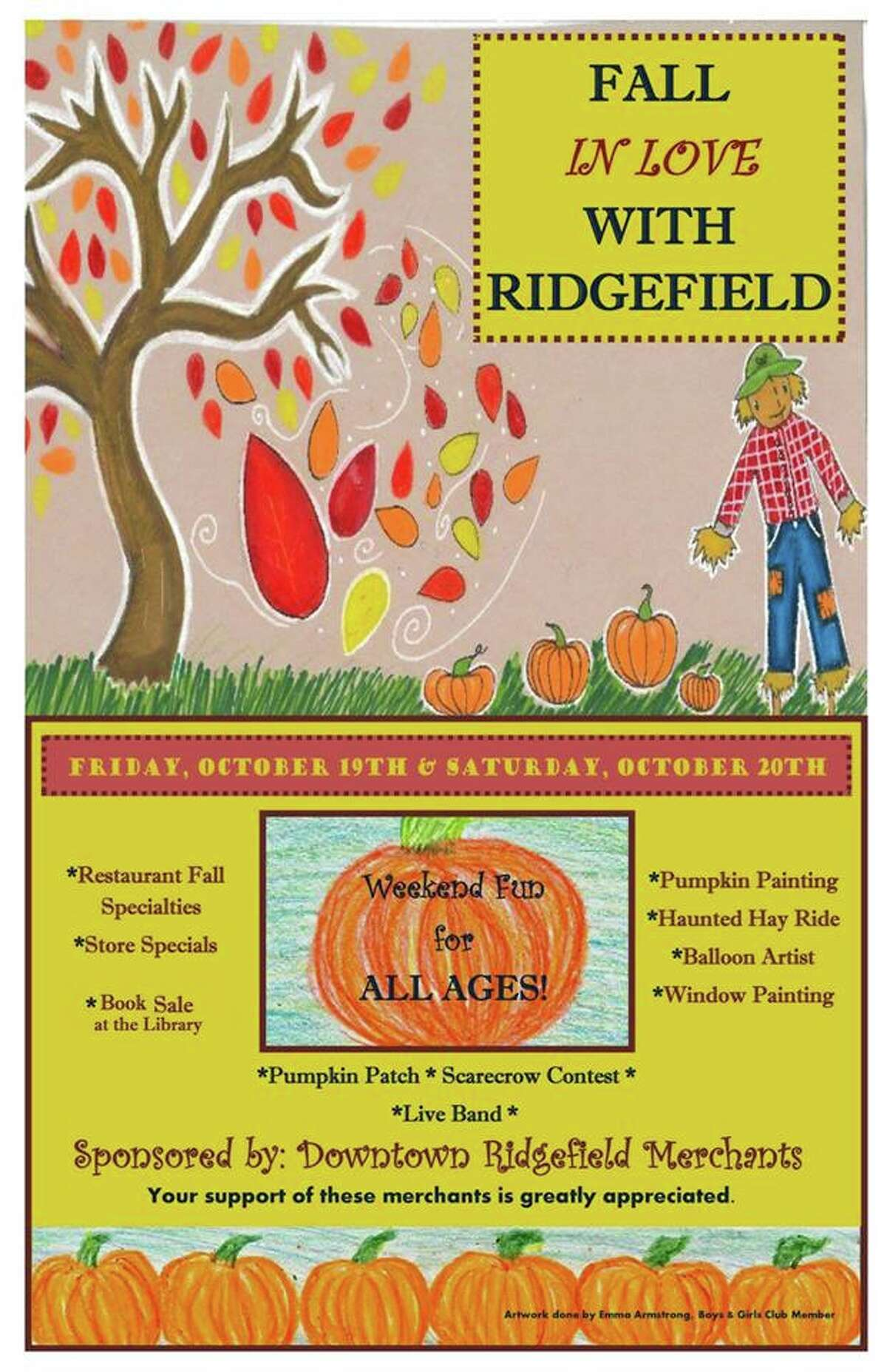 This year's Fall in Love With Ridgefield poster was created by Emma Armstrong who attends the Ridgefield Boys and Girls Club. The poster highlights many of the weekend's offerings including: window painting, haunted hay rides, and restaurant specials.