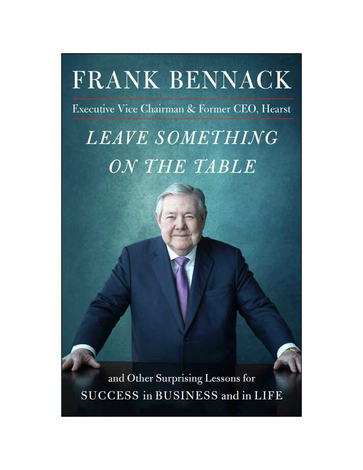 "The cover of Frank Bennack Jr.'s upcoming book ?Leave Something on the Table + Other Surprising Lessons for Success in Business and in Life."" Photo: Simon And Schuster"