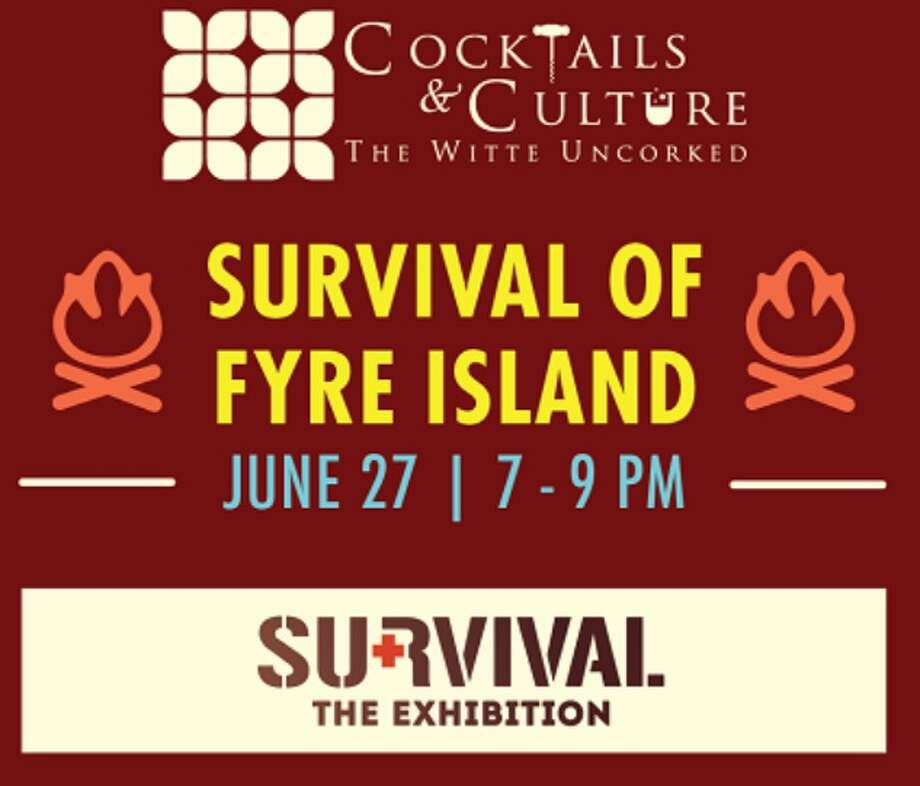 Cocktails & Culture: Survival of Fyre Island is scheduled to be Thursday, June 27 from 7 to 9 p.m. at the Witte Museum. Photo: Witte Museum