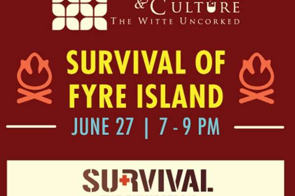 Cocktails & Culture: Survival of Fyre Island is scheduled to be Thursday, June 27 from 7 to 9 p.m. at the Witte Museum.