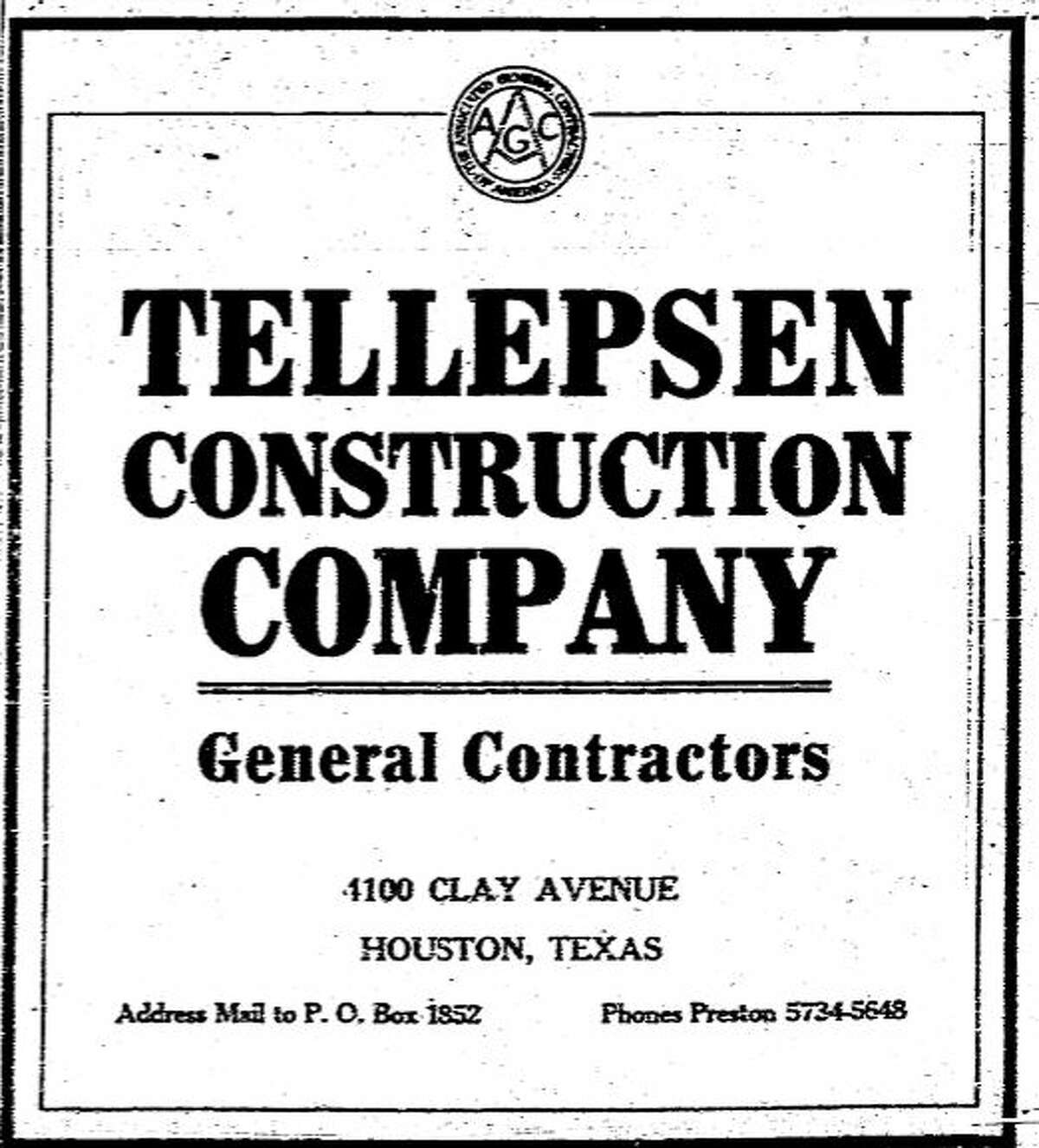 Tellepsen Year Founded: 1909 Note: This ad appeared in the Nov. 15, 1925, Chronicle. Rank among the top 55 biggest private companies headquartered in Houston: 27