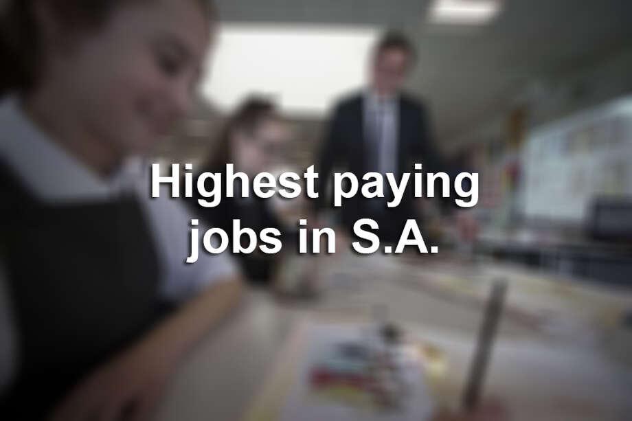Highest paying jobs in San Antonio. Photo: Photo: Colin McPherson/Corbis Via Getty Images