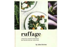 """Ruffage: A Practical Guide to Vegetables"" by Abra Berens"