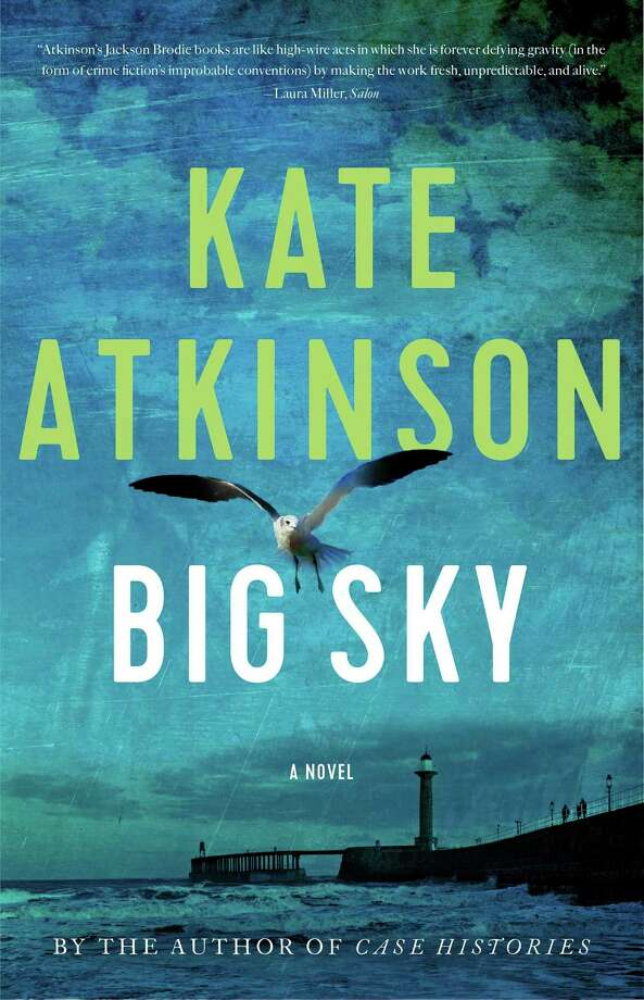 "This cover image released by Little, Brown and Company shows ""Big Sky,"" a novel by Kate Atkinson. (Little, Brown and Company via AP) Photo: Associated Press / Little, Brown and Company"