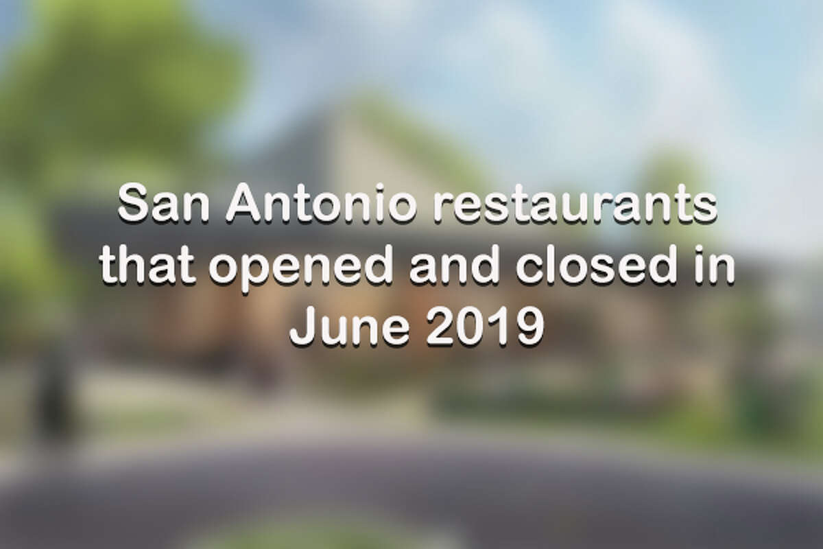 Click through to see all of the San Antonio restaurants that opened and closed in June 2019.