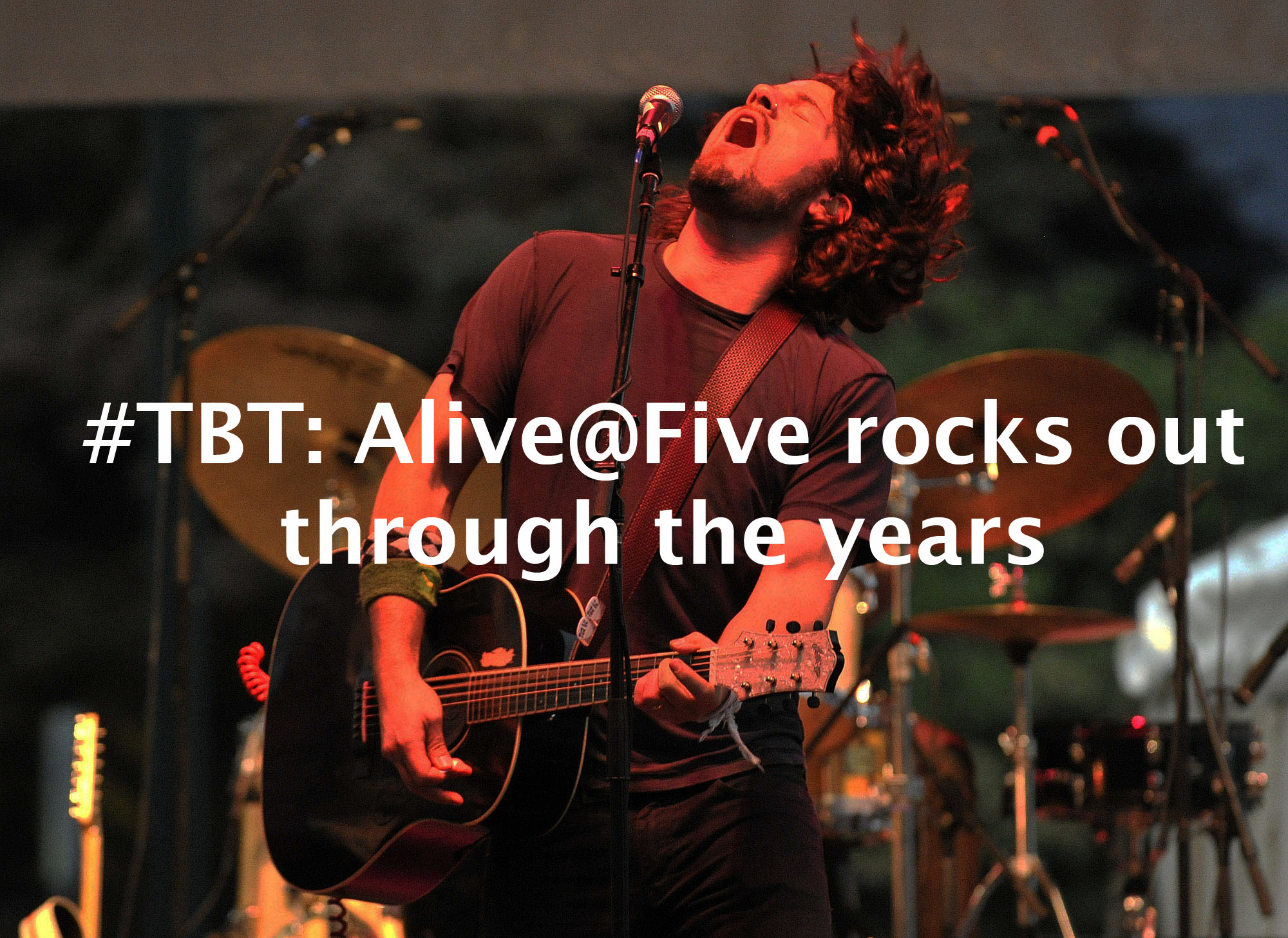 #ThrowbackThursday: Alive@Five rocks out through the years