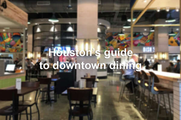 Where To Eat In Downtown Houston Now