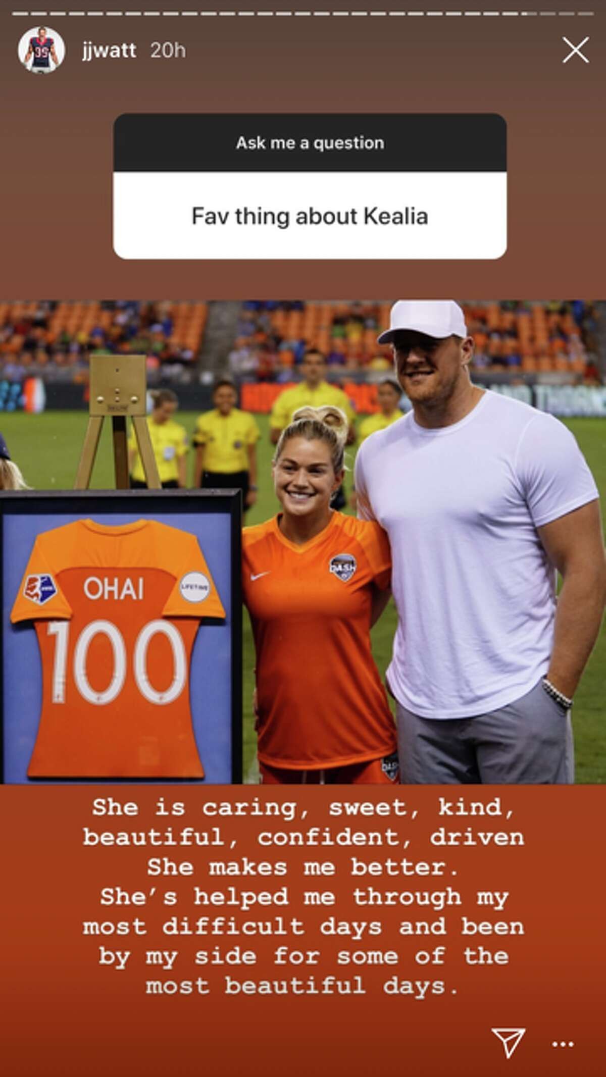 Fan question: Fav thing about Kealia? @jjwatt'sanswer: She is caring, sweet, kind, beautiful, confident, driven. She makes me better. She's helped me through my most difficult days and been by my side for some of the most beautiful days.