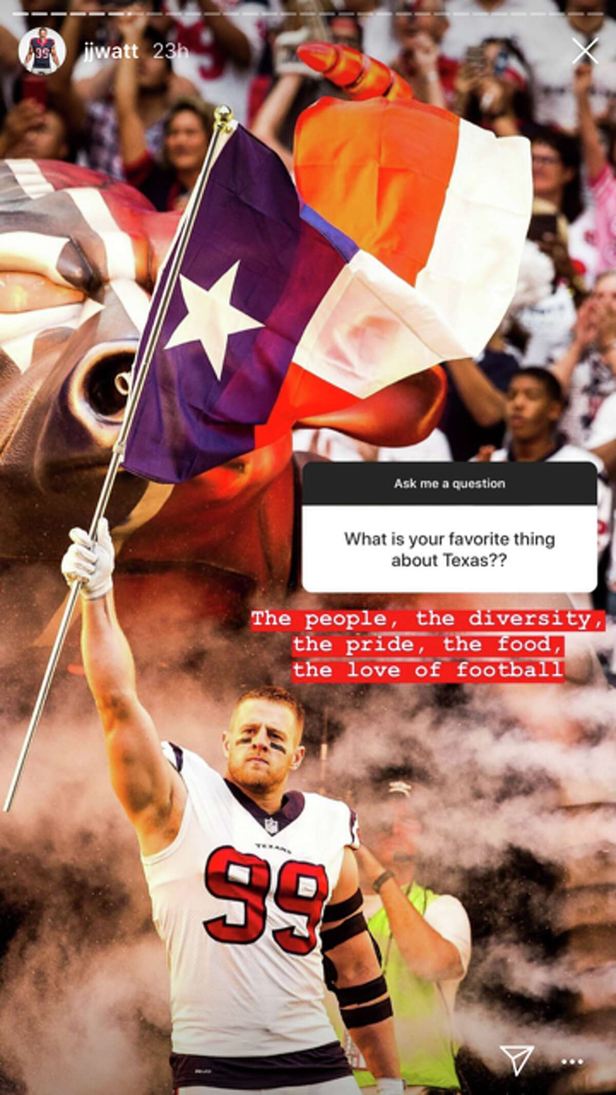 Fan question: What is your favorite thing about Texas? @jjwatt'sanswer: The people, the diversity, the pride, the food, the love of football.