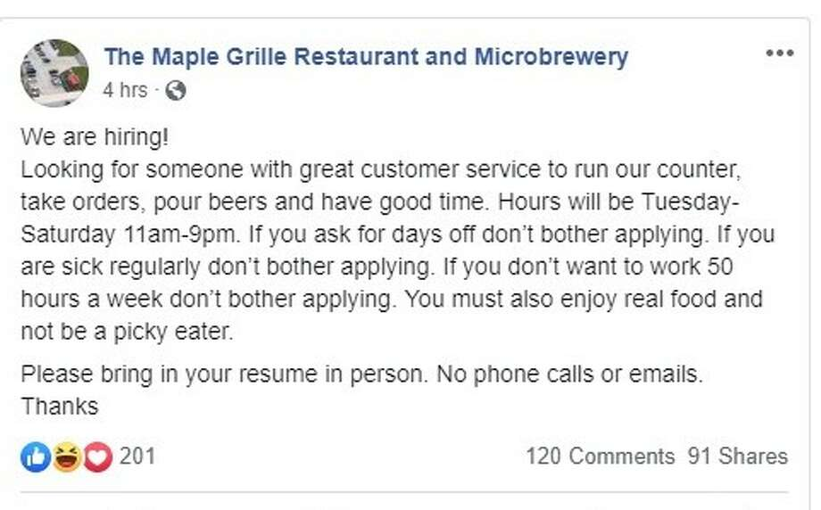 The Maple Grill Restaurant and Microbrewery in Hemlock posted a job opening to its Facebook page on Wednesday, July 19, which garnered quite a bit of attention for its straightforwardness. Photo: Photos Provided/Facebook
