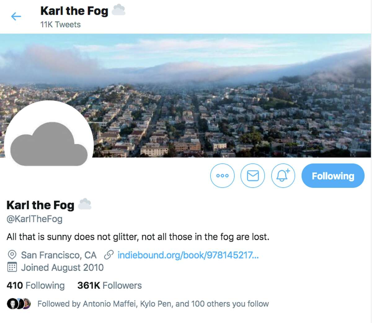 The wildly popular Twitter account @KarletheFog has more than 361,000 followers. The account was first launched in 2010 and the person behind it has kept his identity under wraps.