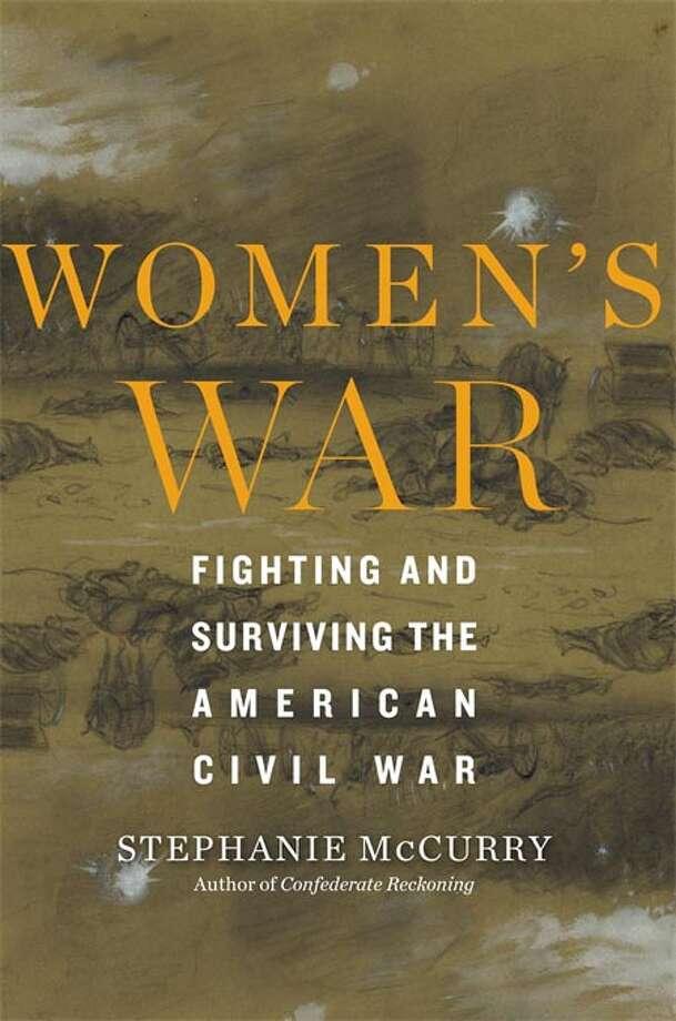 Women's War: Fighting and Surviving the American Civil War Photo: Belknap/Harvard, Handout / Handout