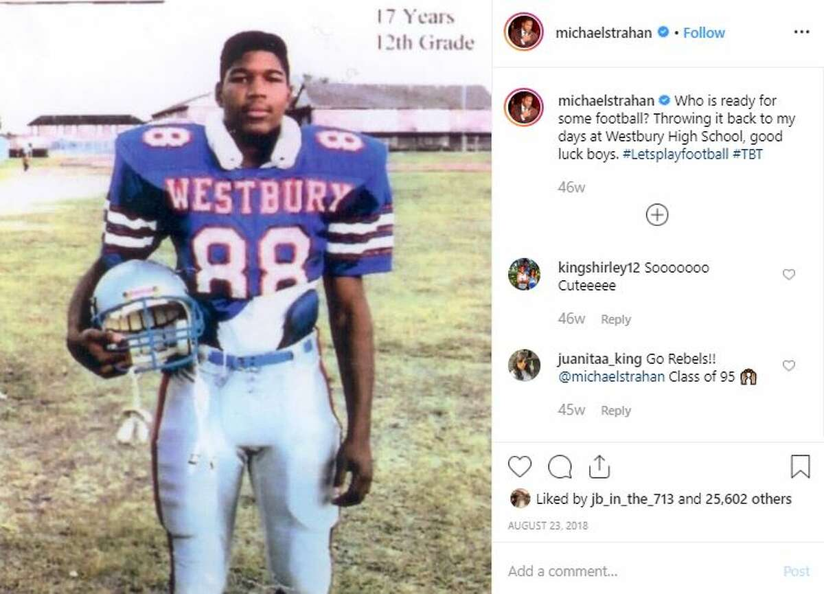 Chron.com: How often do you make it back to Houston? Michael Strahan: Not as often as I would like. But I go as much as I can, when I can get a break from work. It's always great being back home and spend time with my parents. Pictured:Strahan graduated from Houston's Westbury High School, where he played football.