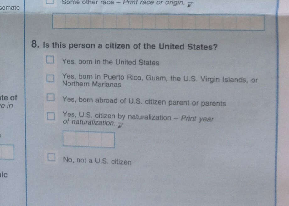 "A question on the 2019 census test asks, ""Is this person a citizen of the United States?"" Photo: Robin Lyn Brown. / Handout"