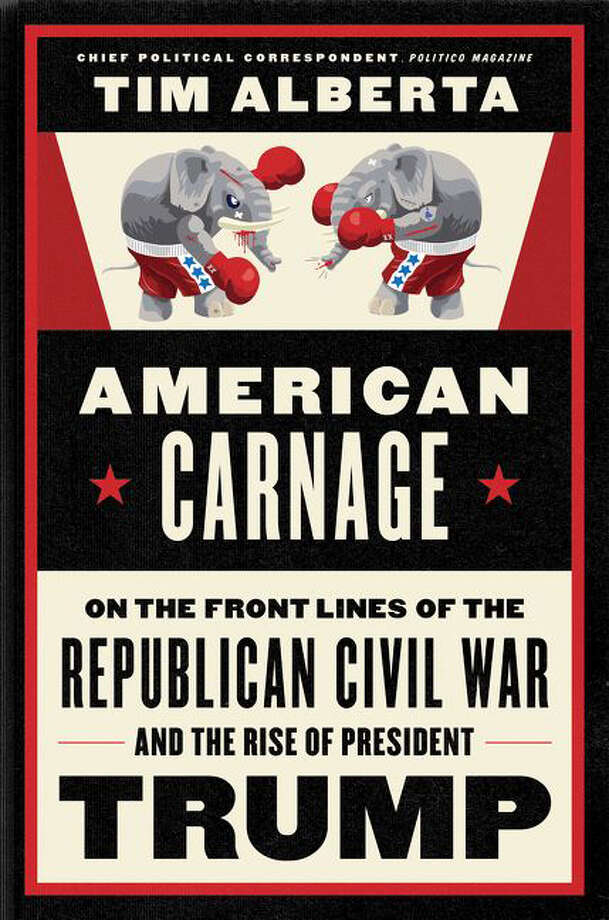 American Carnage: On the Front Lines of the Republican Civil War and the Rise of President Trump Photo: Harper, Handout / Handout