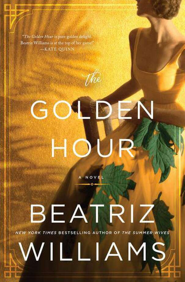 """""""The Golden Hour"""" is the latest novel by Beatriz Williams. Photo: HarperCollins / Contributed Photo /"""