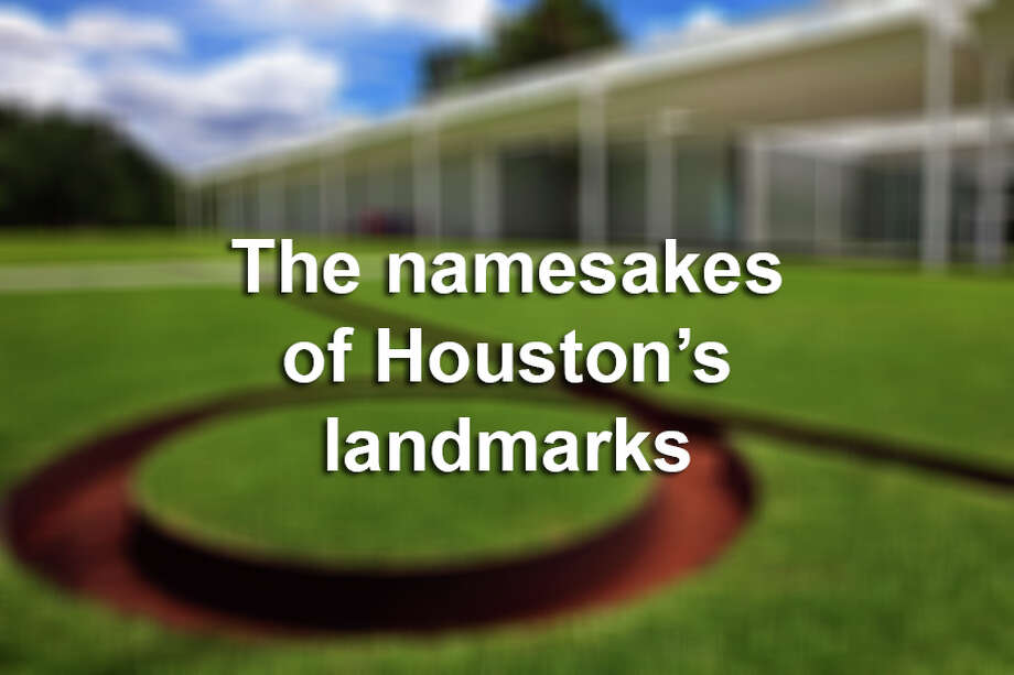 >> Click through the following gallery to see where Houston's most famous landmarks got their names from. Photo: Houston Chronicle
