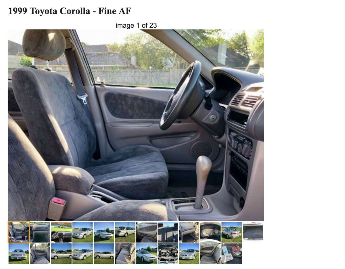 """1999 Toyota Corolla - Fine AF - Houston, April 19, 2018 """"You could take the engine out of this car, drop it off the Golden Gate Bridge, fish it out of the water a thousand years later, put it in the trunk of the car, fill the gas tank up with Nutella, turn the key, and this puppy would f***ing start right up."""""""