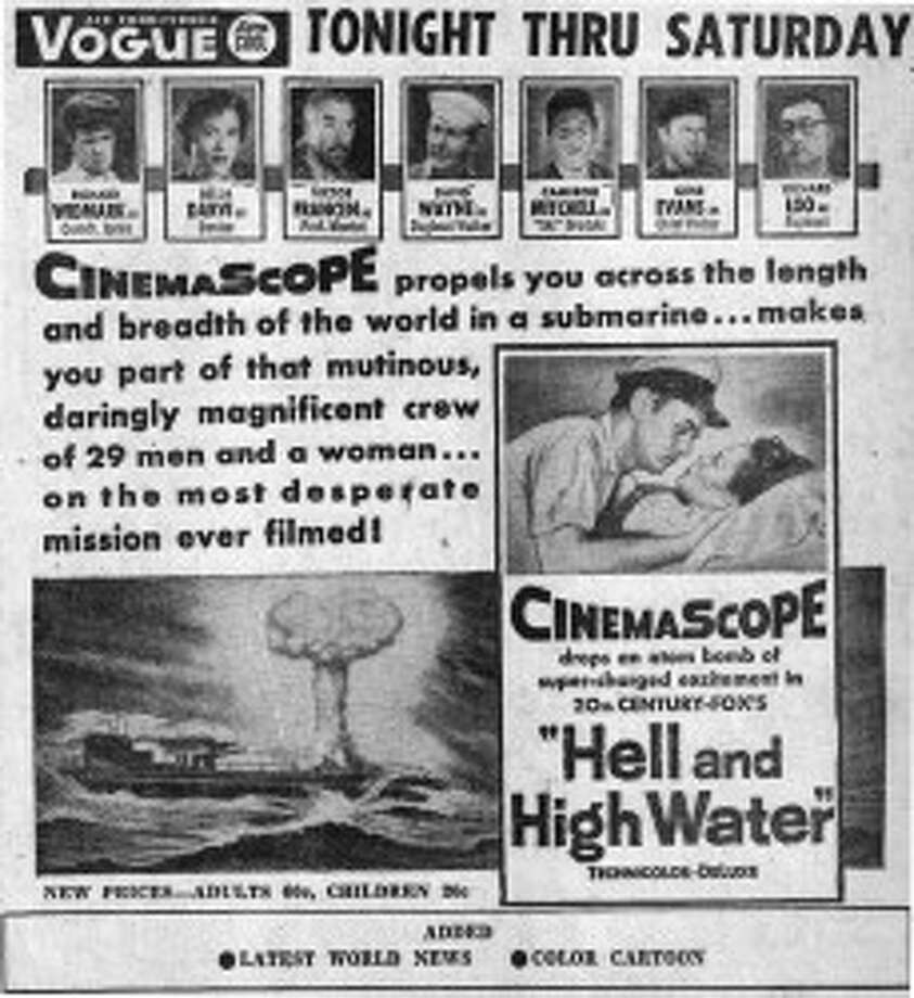 """This is an advertisement for the movie """"Hell and High Water,"""" which opened at the Vogue Theatre on Aug. 4, 1954. The film was the first CinemaScope feature to play at the Vogue."""