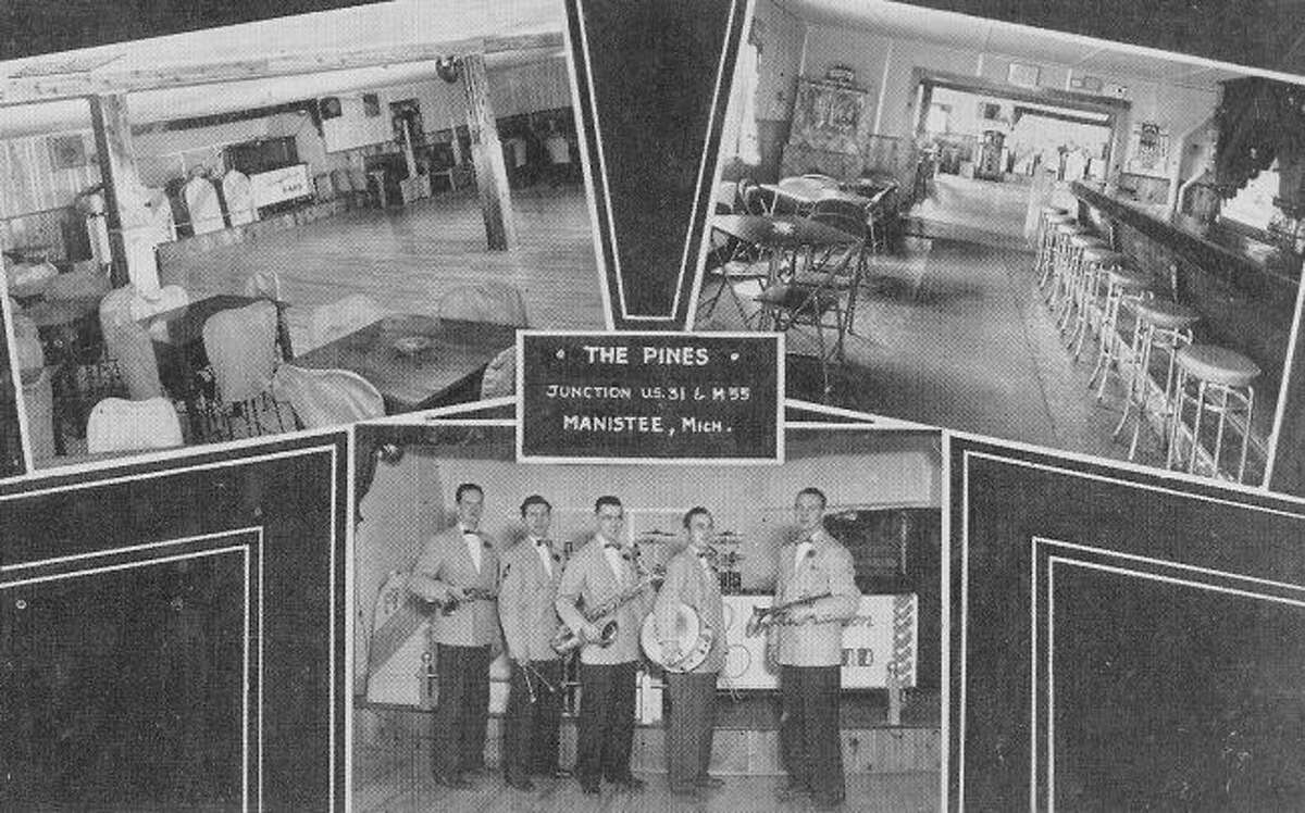 The Pines was a popular restaurant and nightclub located on M 55 just off the US-31 intersection.
