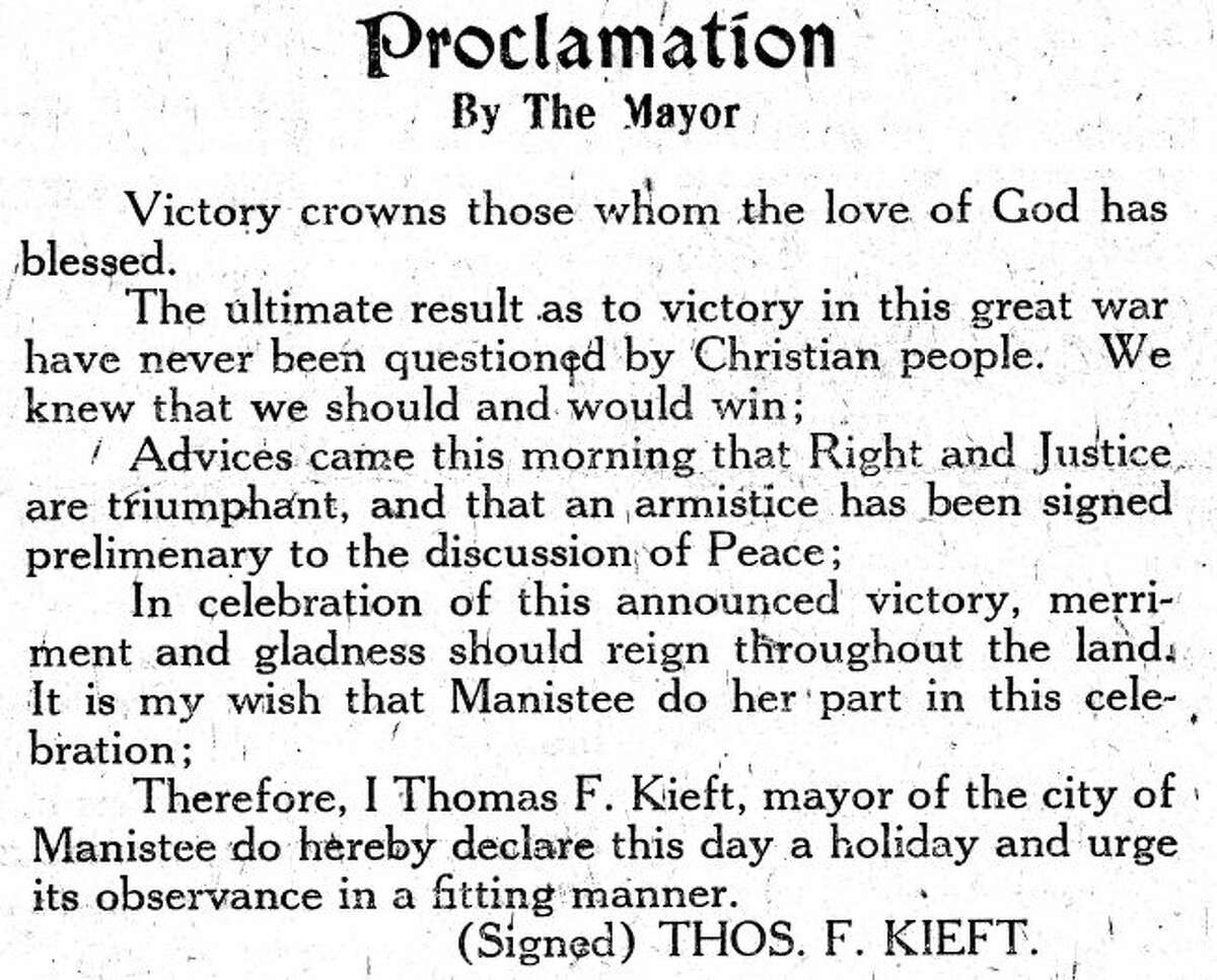 This proclamation by then Manistee mayor Thomas Kieft was published in the Manistee News Advocate on Nov. 11, 1918.
