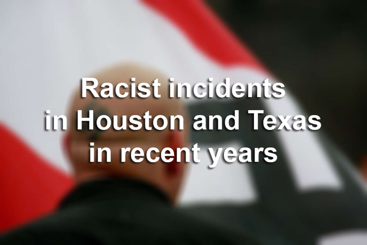 >> Click through the following gallery to see racist incidents and hate crimes of Houston and Texas from recent years.