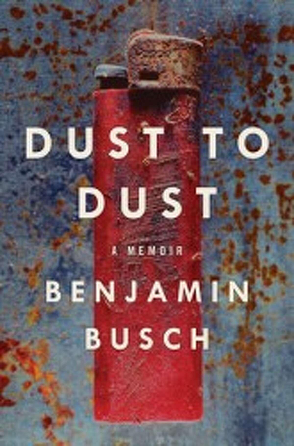 DUST TO DUST: A memoir by Benjamin Busch