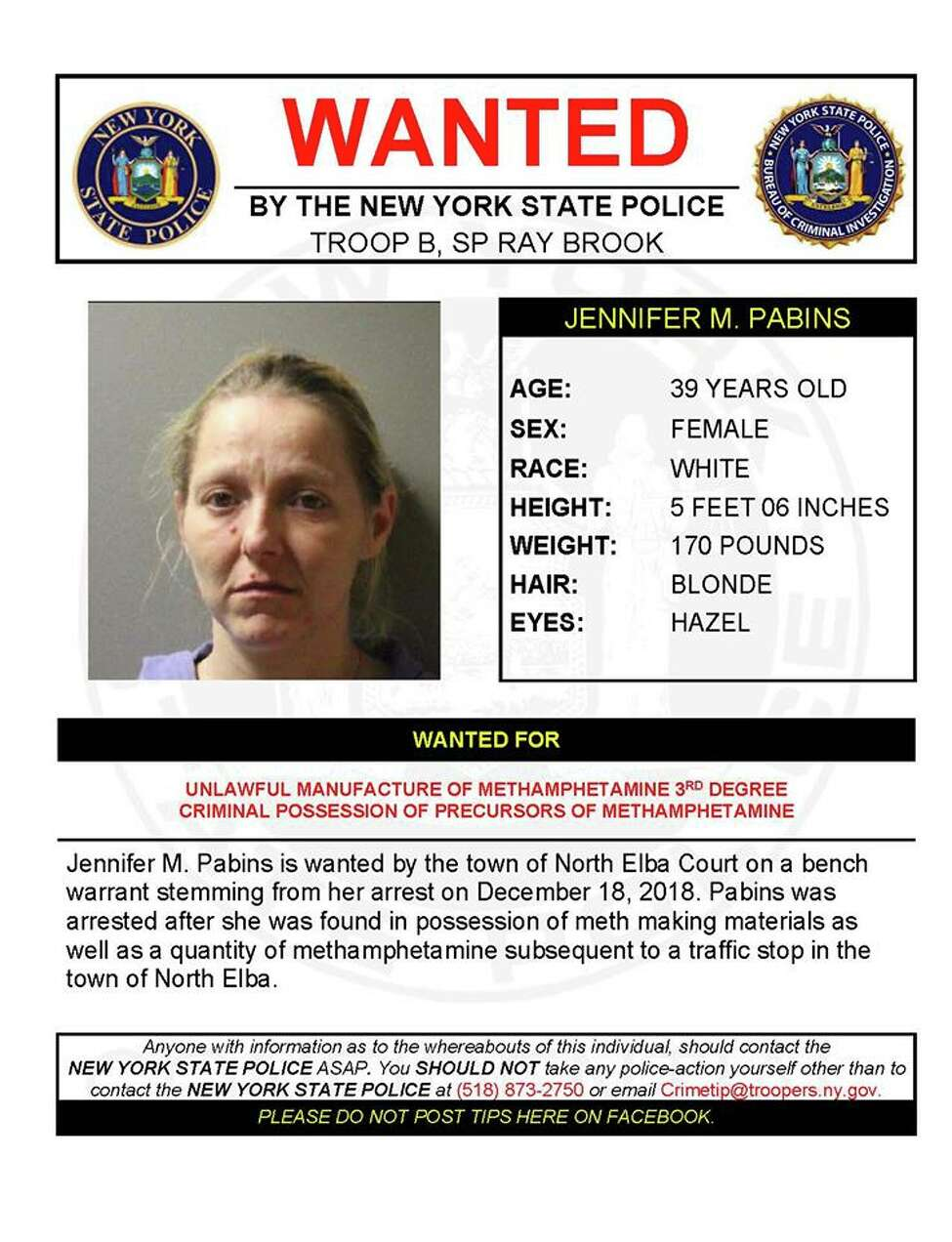 Jennifer M. Pabins, 39, is wanted by the town of North Elba Court in Essex County on a bench warrant stemming from her arrest on Dec. 18, 2018. Police said she was in possession of methamphetamine-making materials as well as a quantity of methamphetamine during a traffic stop in the town of North Elba. She was charged with unlawful manufacture of methamphetamine and criminal possession of precursors of methamphetamine.