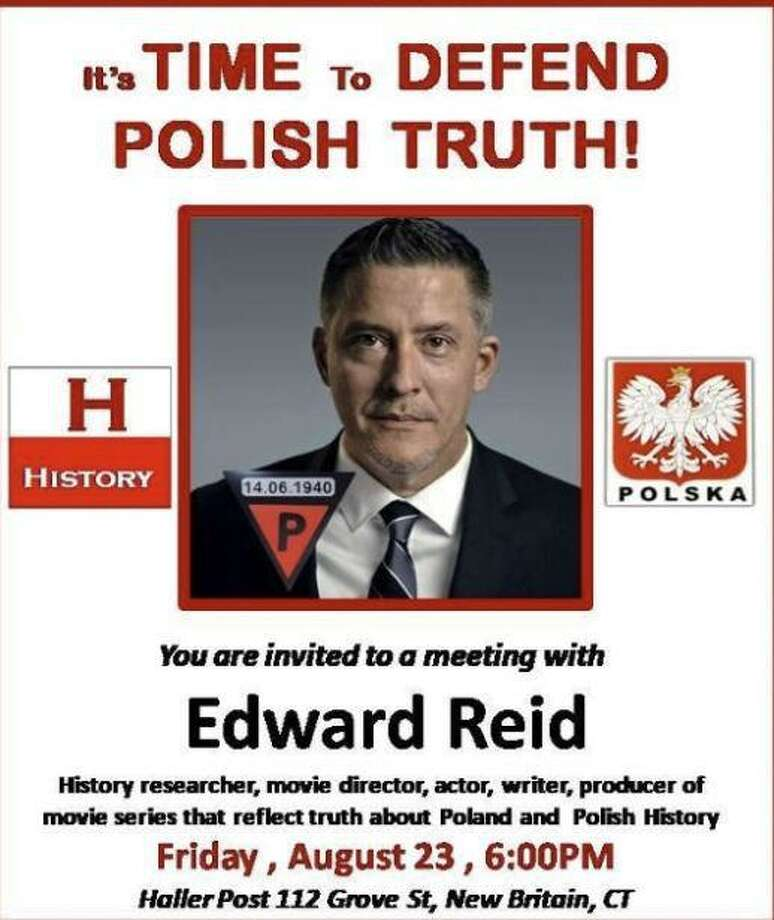 "New Britain officials are asking residents to contact the General Haller Post to encourage the group to cancel a Friday speaking engagement by a well-known Holocaust denier. Edward Reid, described in promotional materials as a history researcher and movie producer of films that ""reflect the truth about Poland and Polish history"" is actually a Holocaust denier and an anti-Semite, according to City Council members Carlo Carlozzi and Kate Breslin. The Haller Post on Broad Street is nestled in the heart of the city's ""Little Poland"" section now known for its wide array of Polish markets, restaurants and shops which draws visitors from around the country. The post is dedicated to serving and providing social activities for Polish-American veterans. Photo: Shay, Jim"