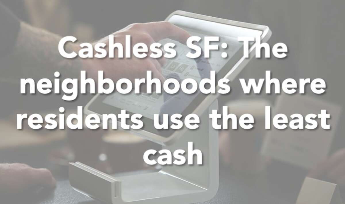Click through the gallery to see which SF neighborhoods use the least cash.