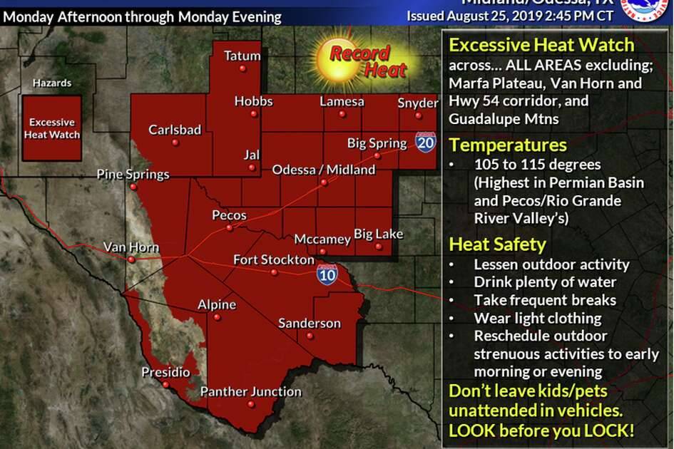 An Excessive Heat Watch is in effect on Monday for the Permian Basin, Upper and Lower Trans Pecos, Southeast New Mexico Plains, Presidio Valley, Rio Grande Valley and Davis Mountains Foothills.