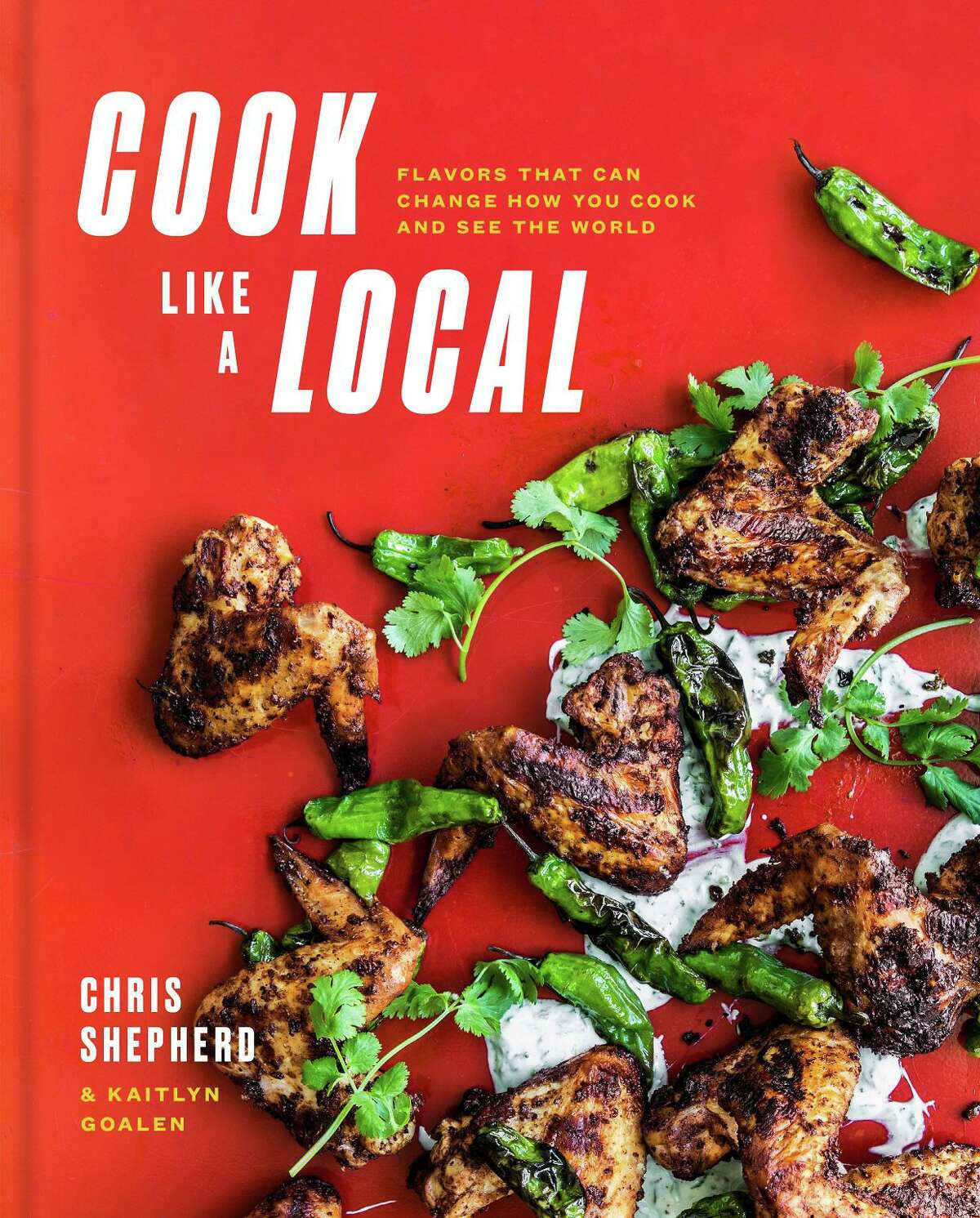 """""""Cook Like a Local"""" by Houston chef Chris Shepherd with Kaitlyn Goalen"""