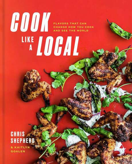 """Cover: """"Cook Like a Local,"""" from James Beard Award-winning Houston chef Chris Shepherd and co-author Kaitlyn Goalen."""