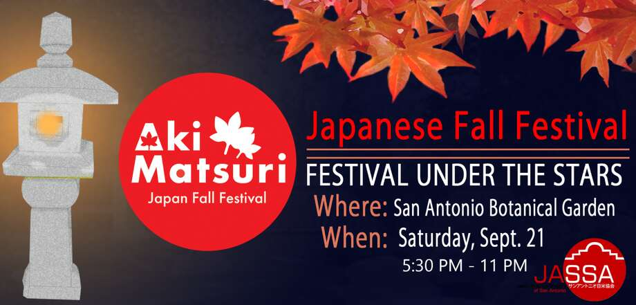 "The Japan-American Society of San Antonio is hosting a fall festival from 5:30 to 11 p.m. Saturday, Sept. 21 at the San Antonio Botanical Gardens that will feature food, craft vendors, Japenese cultural performances and workshops that ""aim to both educate and entertain.""