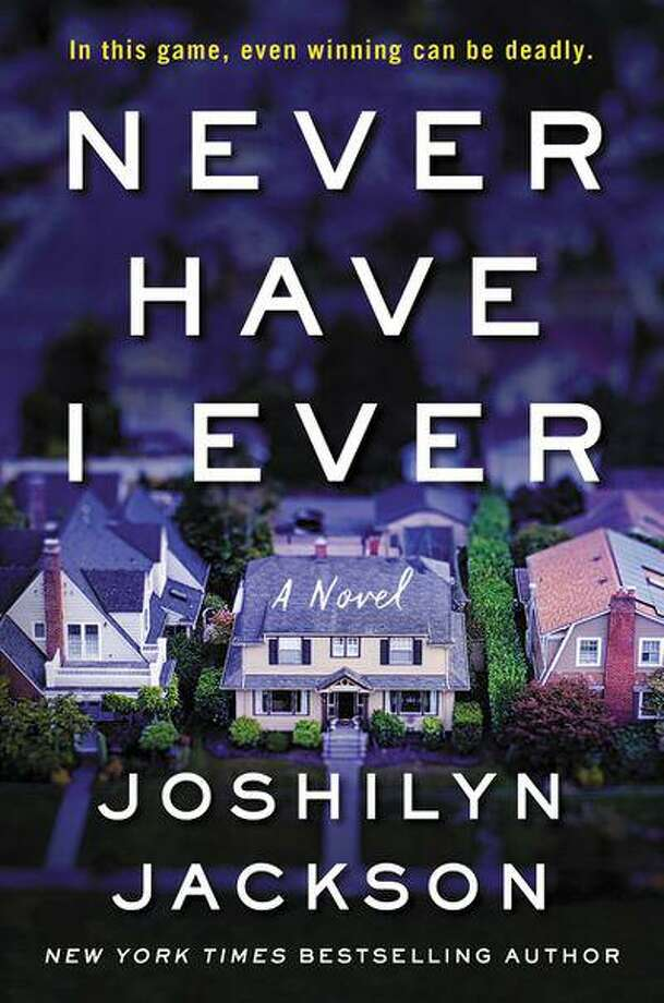 """""""Never Have I Ever"""" by Joshilyn Jackson. Photo: Harper Collins / Contributed Photo /"""