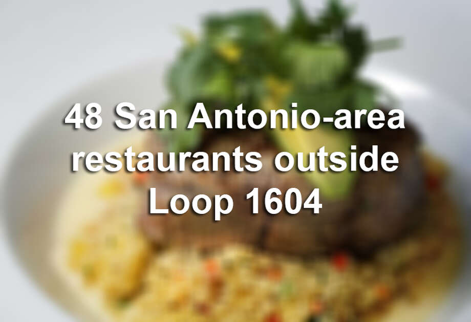 48 San Antonio-area eateries outside Loop 1604. Photo: Photo: Bob Owen /San Antonio Express-News