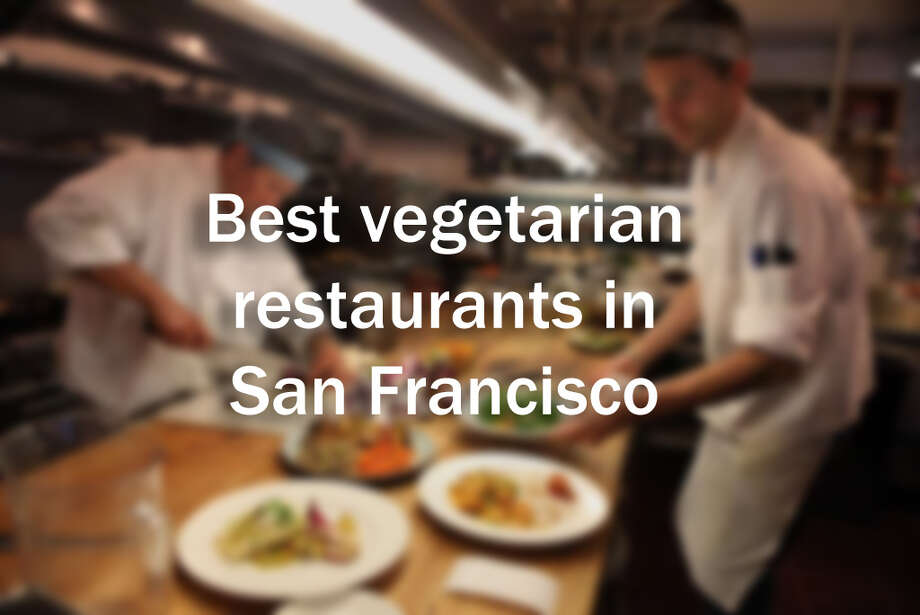 What are the best vegetarian restaurants in San Francisco? Photo: The Chronicle