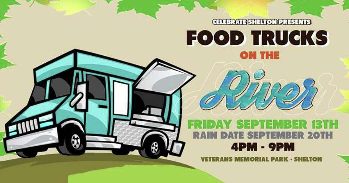 Celebrate Shelton is holding its Food Trucks on the River on Friday, Sept. 13, starting at 4 p.m. on Veterans Memorial Park in downtown Shelton.