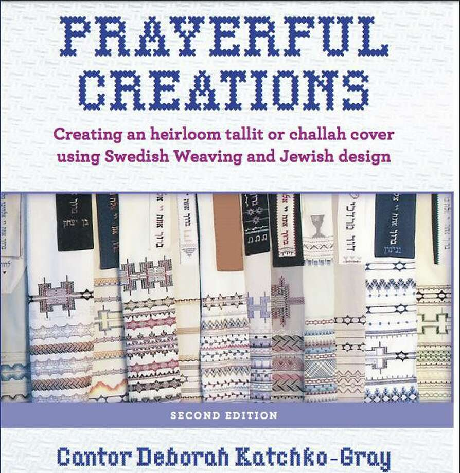 "Cantor Deborah Katchko-Gray released the second edition of her book ""Prayerful Creations: Jewish Designs for Creative Prayer Shawls and More"" in September. Photo: Deborah Katchko-Gray / Contributed Photo"