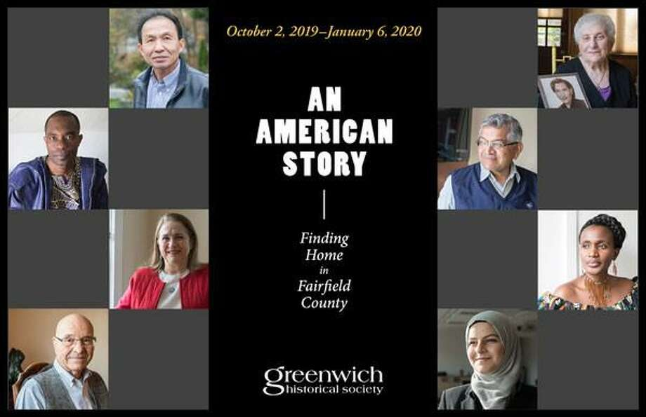 """An American Story: Finding Home in Fairfield County,"" an exhibit focusing on a diverse cross section of immigrants and refugees from five continents who came to Fairfield County seeking safety and opportunity, is on view at the Greenwich Historical Society Oct. 2-Jan. 6. Photo: Greenwich Historical Society / Contributed Photo"