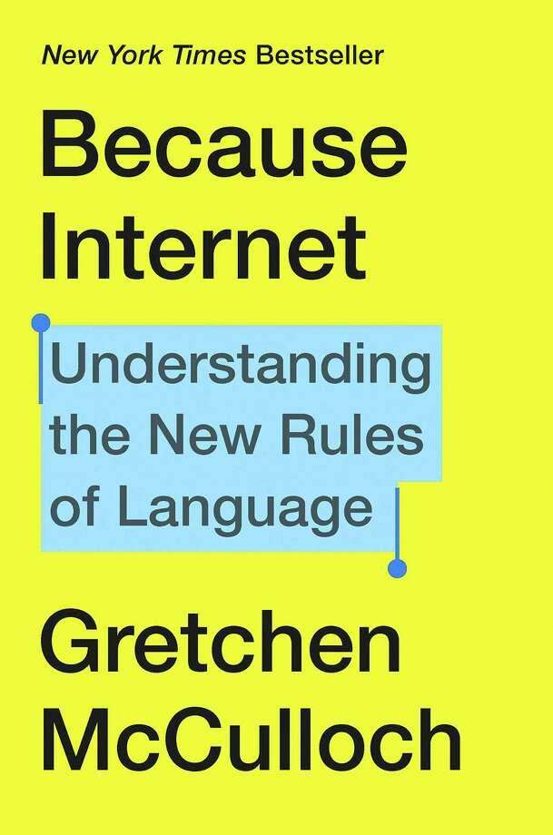 Parce qu'Internet: Comprendre les nouvelles règles du langage Photo: Riverhead Books, Handout / Handout