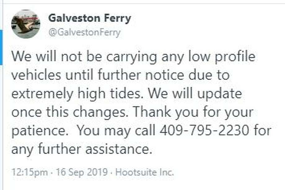 """We will not be carrying any low profile vehicles until further notice due to extremely high tides. We will update once this changes. Thank you for your patience. You may call 409-795-2230 for any further assistance."" Photo: Galveston Ferry/Twitter"