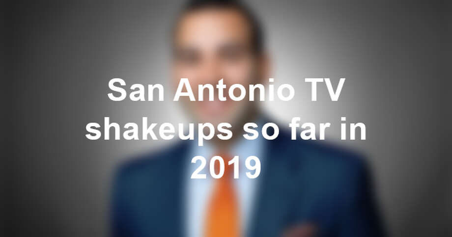 See the comings and goings off San Antonio TV so far in 2019 Photo: MySA Staff