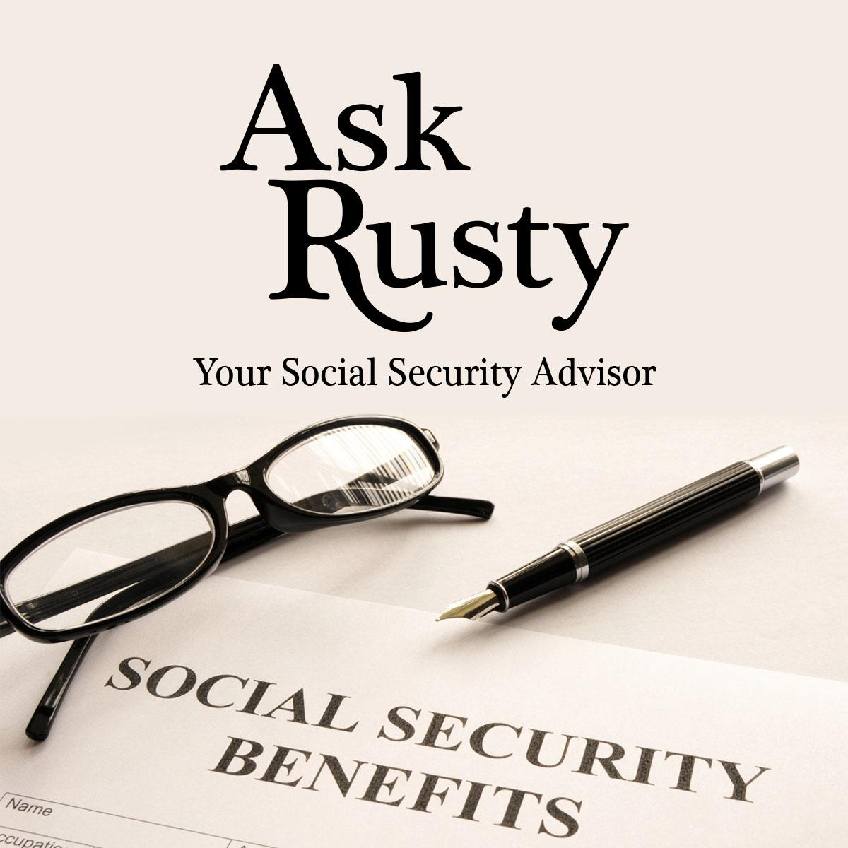RUSSELL GLOOR: Ask Rusty - Will my husband's income affect my benefits?