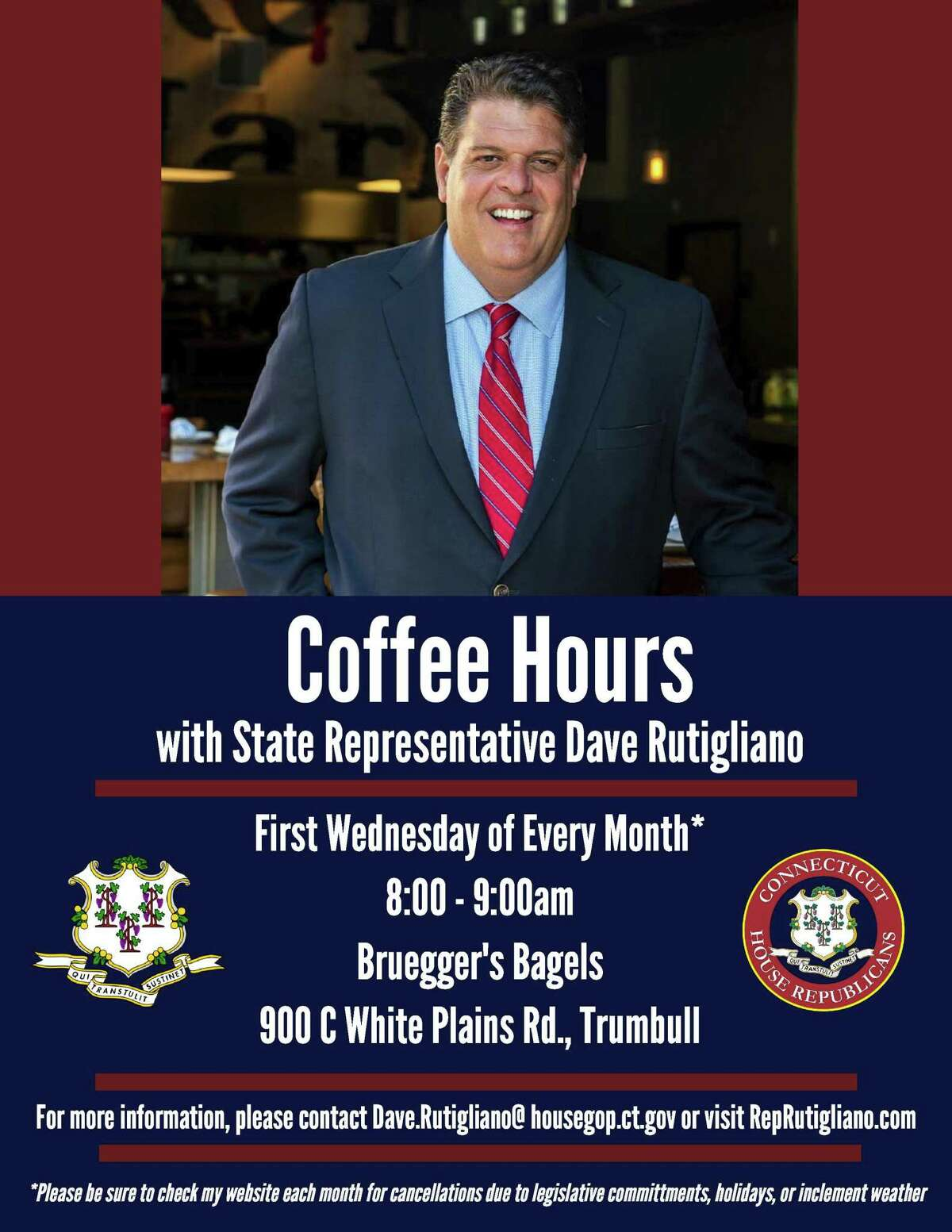 State Rep. David Rutigliano (R-123) will host a coffee hour at Bruegger's Bagels the first Wednesday of every month.