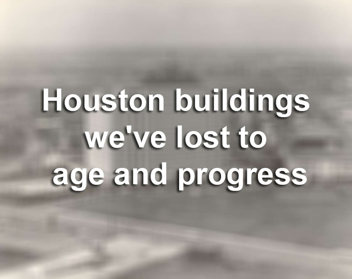 >> Keep clicking through to see the Houston buildings we've lost to age and progress.
