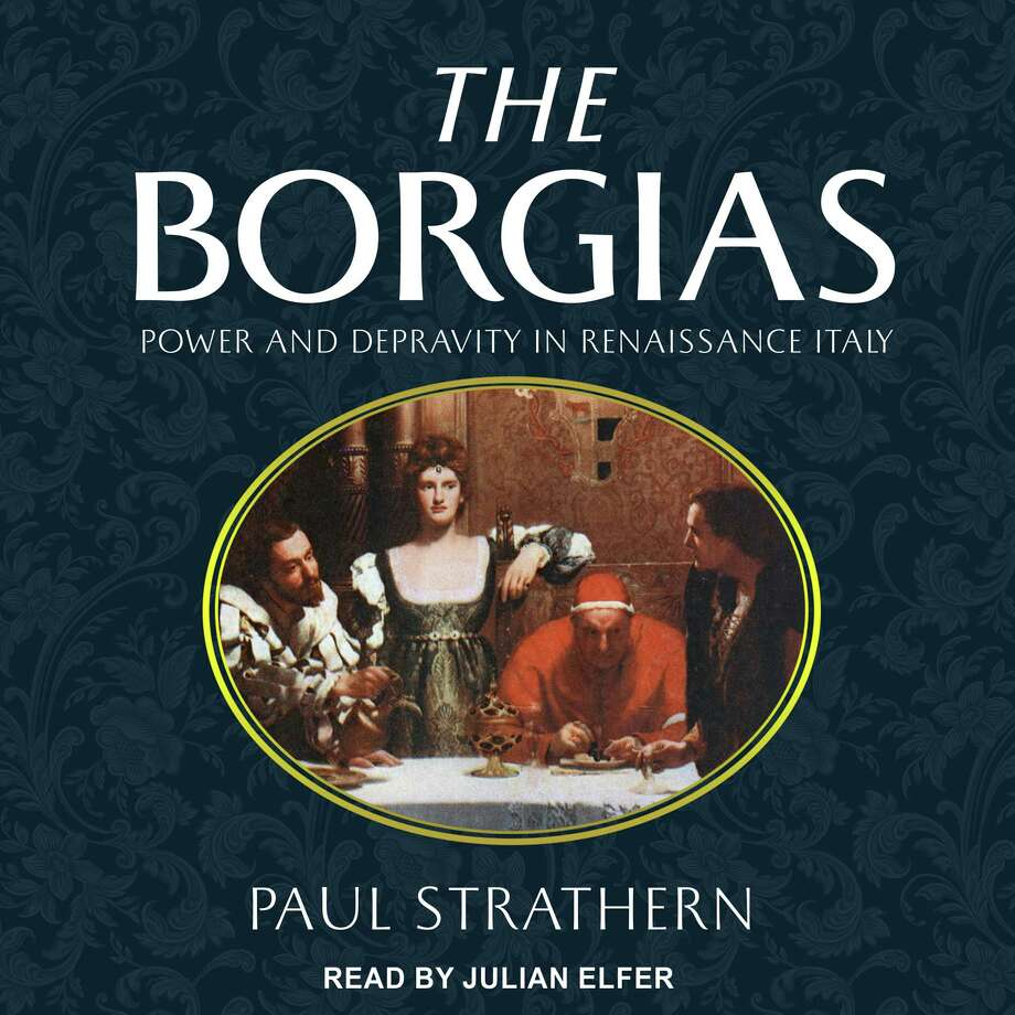 The Borgias: power and depravity in Renaissance Italy Photo: Tantor Audio, Handout / Handout