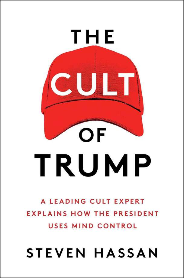 """""""The Cult of Trump: A Leading Cult Expert Explains How the President Uses Mind Control"""" by Steven Hassan. Photo: Free Press / Free Press"""