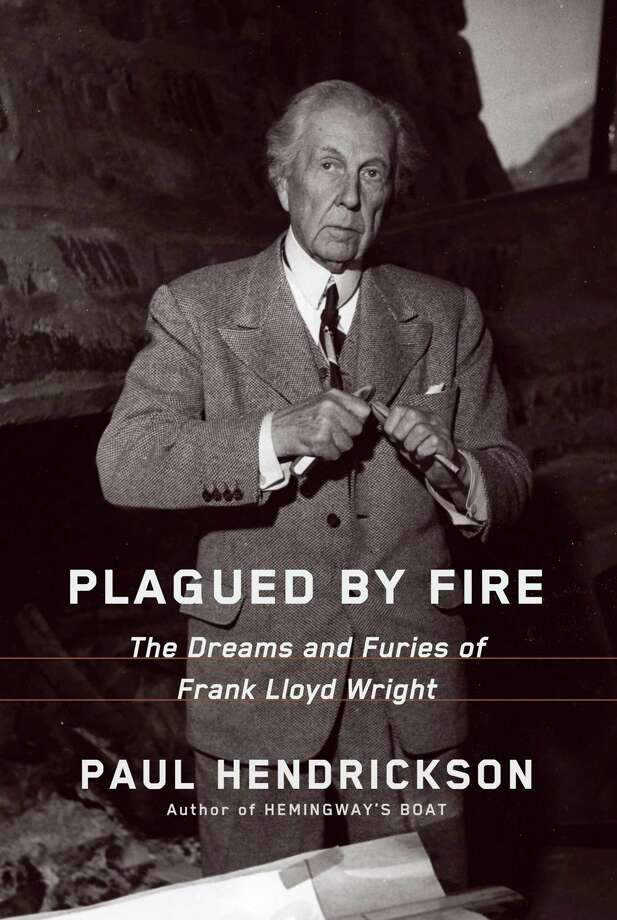 """Plagued by Fire: The Dreams and Furies of Frank Lloyd Wright"" by Paul Hendrickson. Photo: Knopf / Knopf"